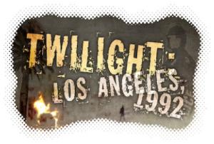 Twilight Los Angeles, 1992